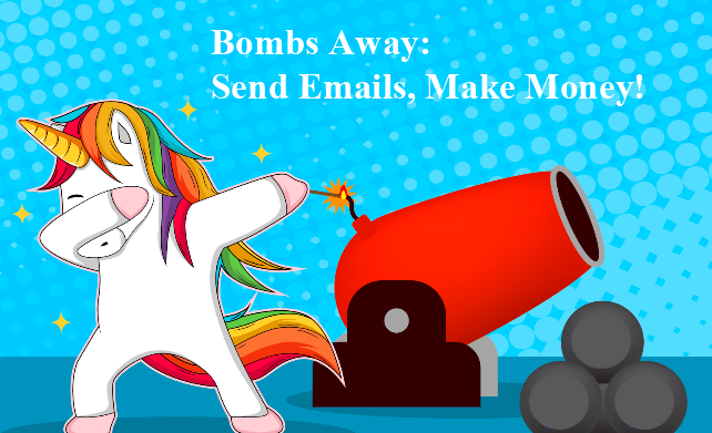 "A unicorn shooting a cannon under text that says ""Bombs away! Send emails, make money!"""