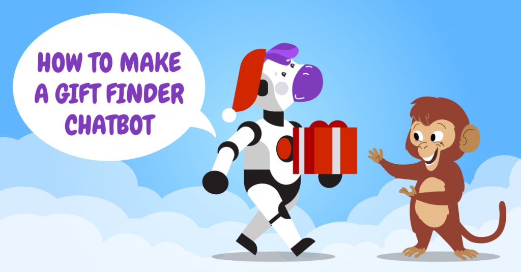 "Gift Finder Chatbot: A robotic unicorn wearing a Santa hat presents a monkey with a gift. Text reads ""How to Make a Gift Finder Chatbot"""