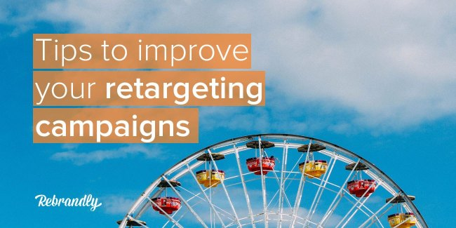 growth hacking strategies - tips to improve your retargeting