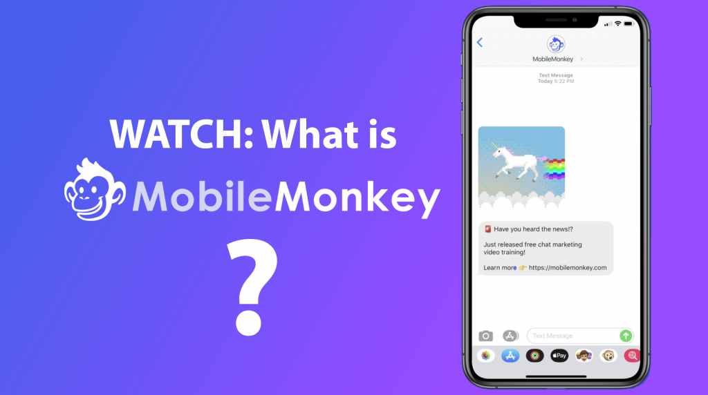 WATCH What Is MobileMonkey