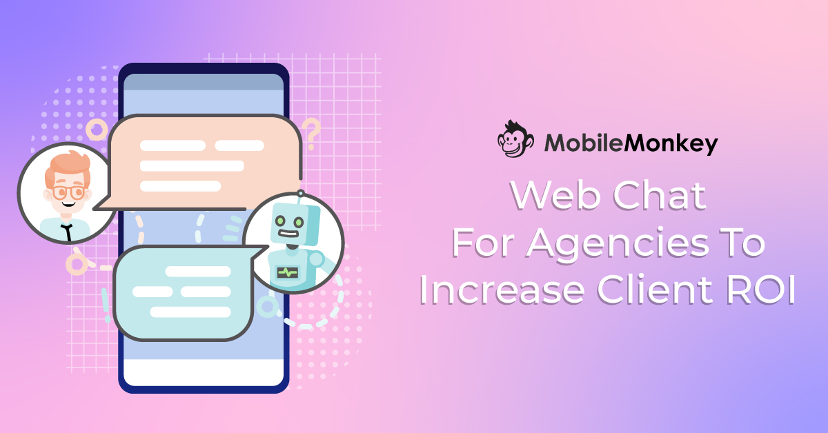 Web Chat for Agencies to Increase Client ROI