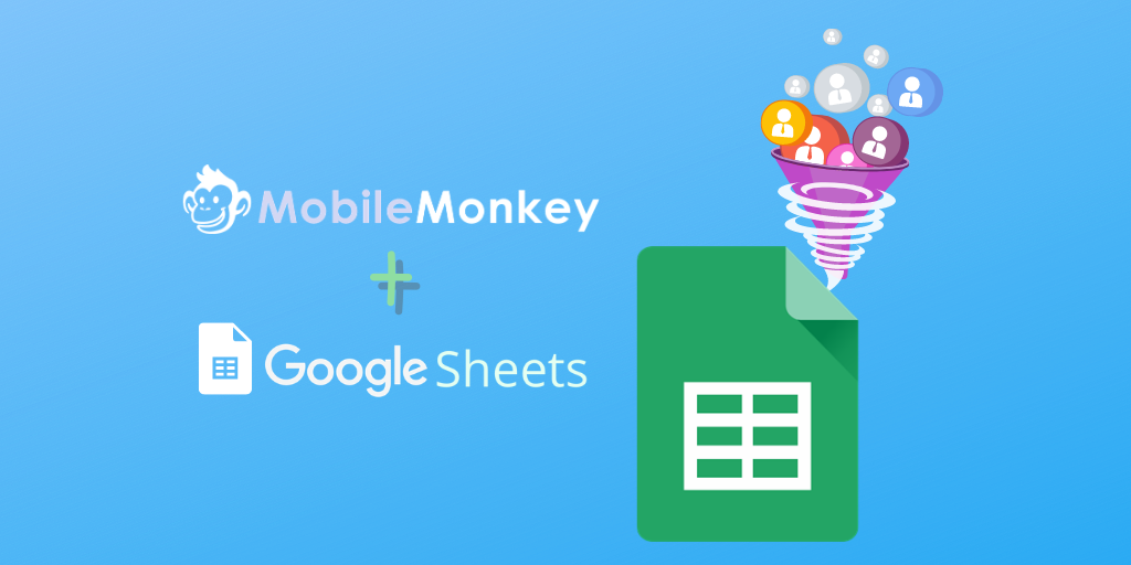 MobileMonkey and Google Sheets