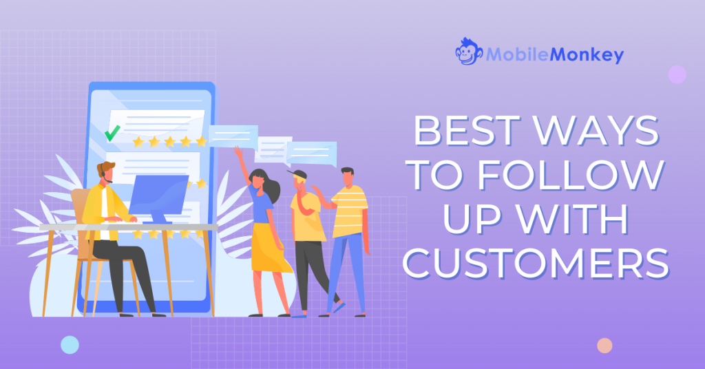 best ways to follow up with customers - mobilemonkey