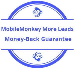 MobileMonkey More Leads Money-Back Guarantee Seal Blue